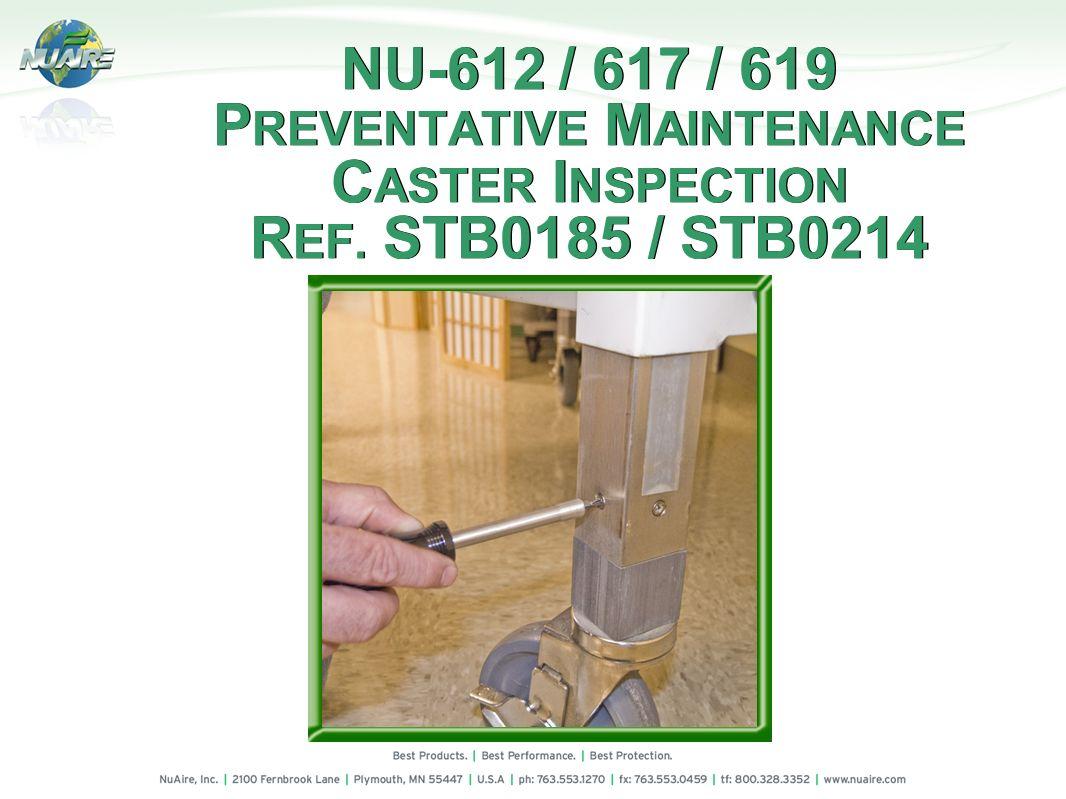 NU-612 / 617 / 619 PREVENTATIVE MAINTENANCE CASTER INSPECTION REF
