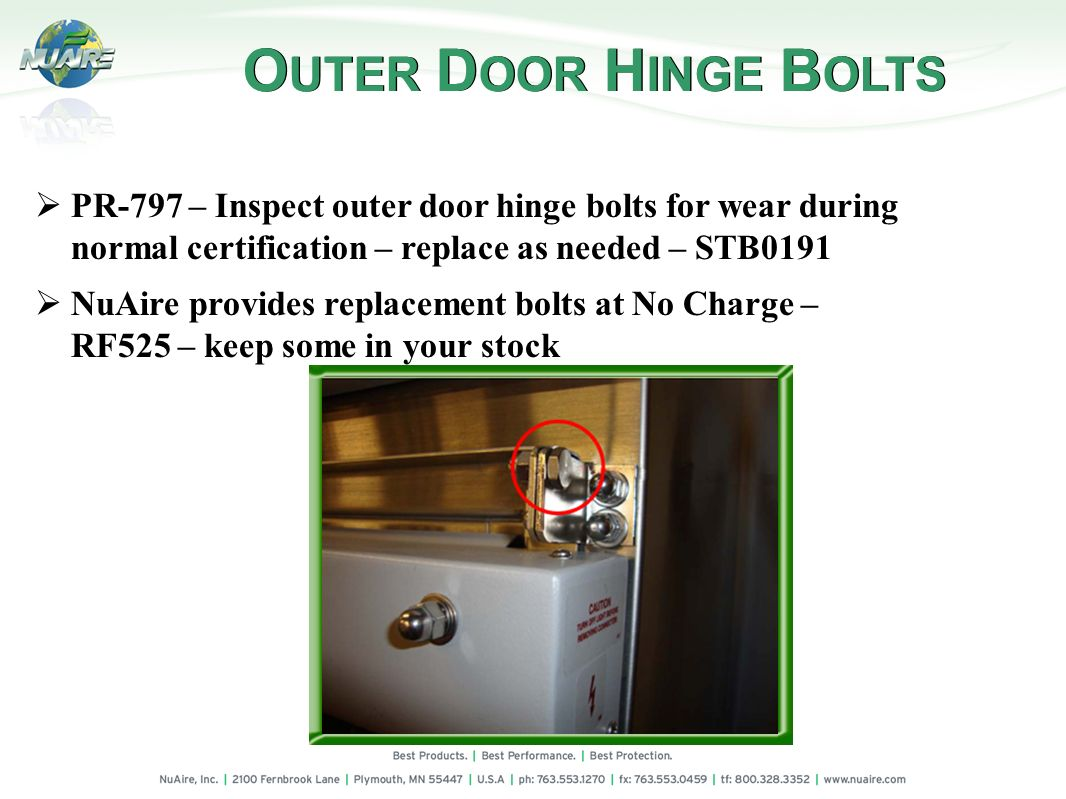 OUTER DOOR HINGE BOLTS PR-797 – Inspect outer door hinge bolts for wear during normal certification – replace as needed – STB0191.