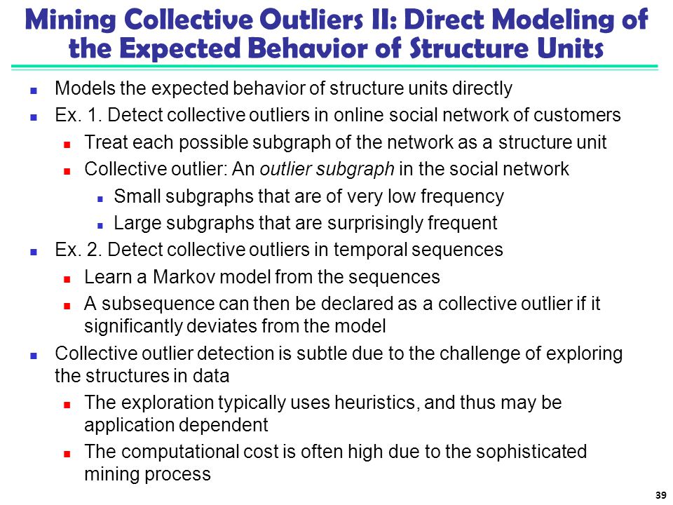 Mining Collective Outliers II: Direct Modeling of the Expected Behavior of Structure Units