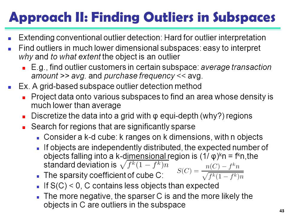Approach II: Finding Outliers in Subspaces