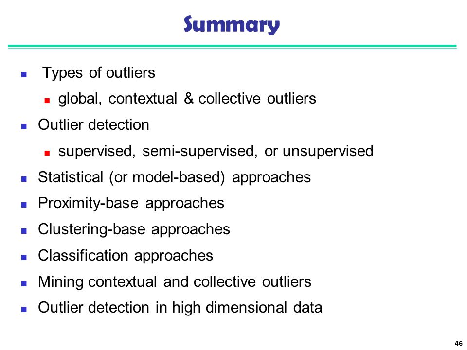 Summary Types of outliers global, contextual & collective outliers