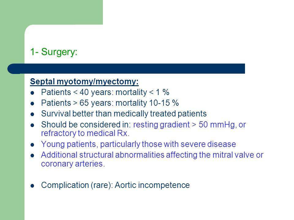 1- Surgery: Septal myotomy/myectomy: