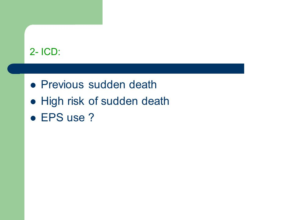 High risk of sudden death EPS use