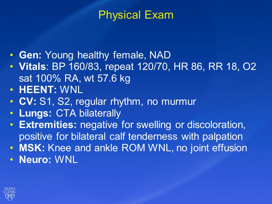 Physical Exam Gen: Young healthy female, NAD