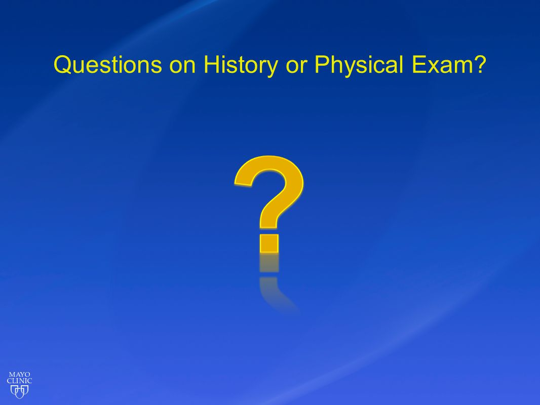Questions on History or Physical Exam