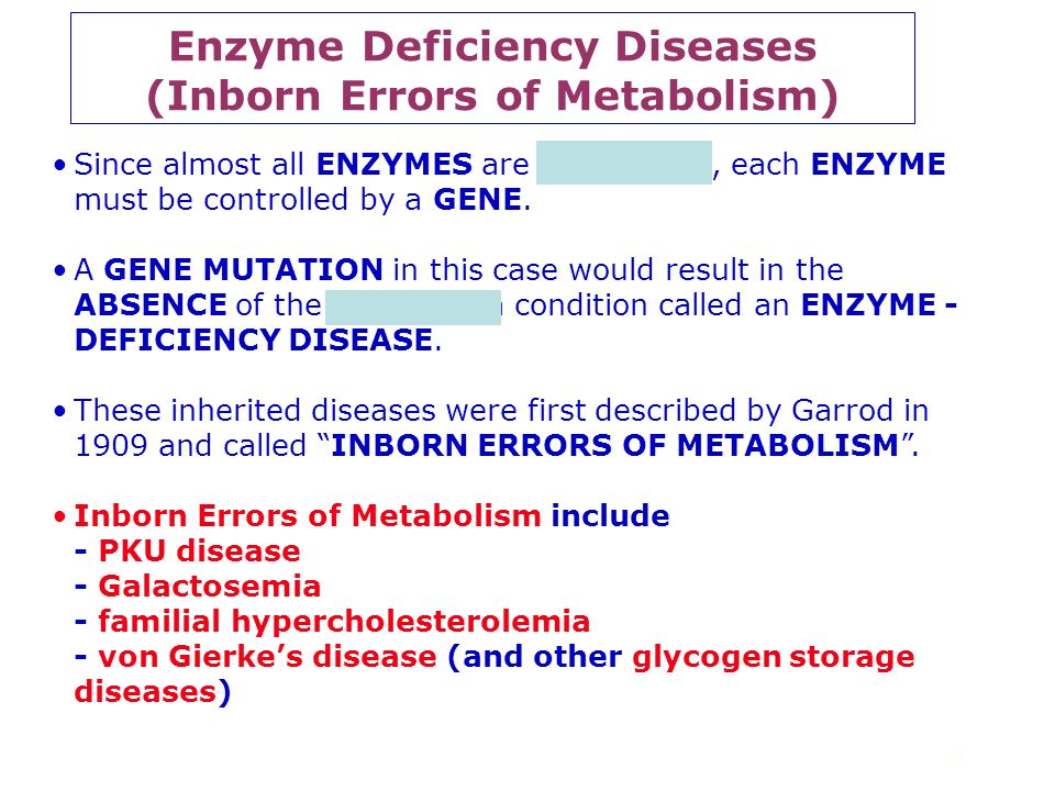 Enzyme Deficiency Diseases (Inborn Errors of Metabolism)