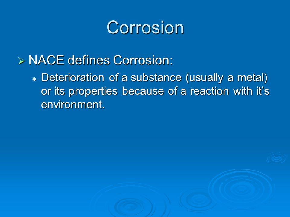 Corrosion NACE defines Corrosion: