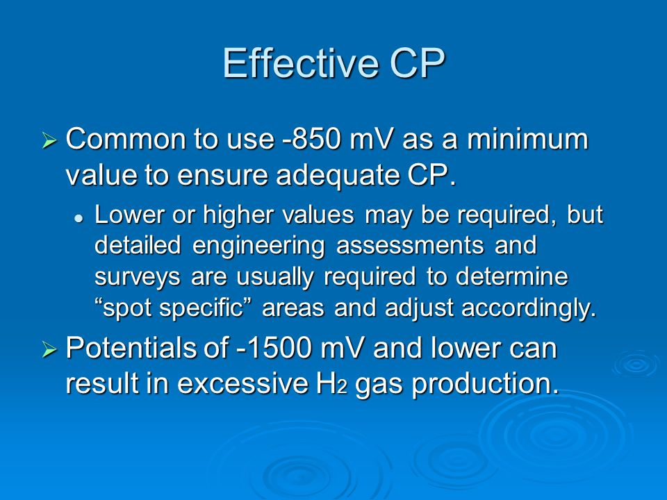 Effective CP Common to use -850 mV as a minimum value to ensure adequate CP.