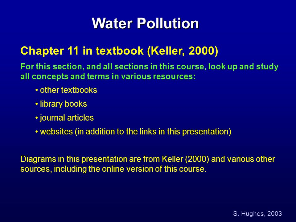 Water Pollution Chapter 11 in textbook (Keller, 2000)