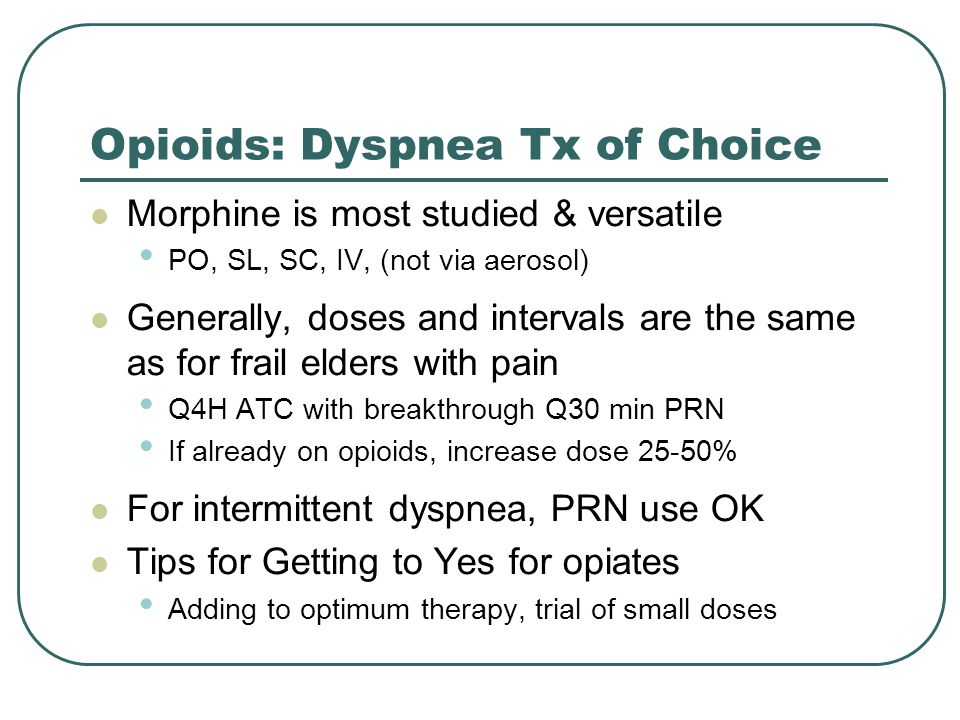 Opioids: Dyspnea Tx of Choice
