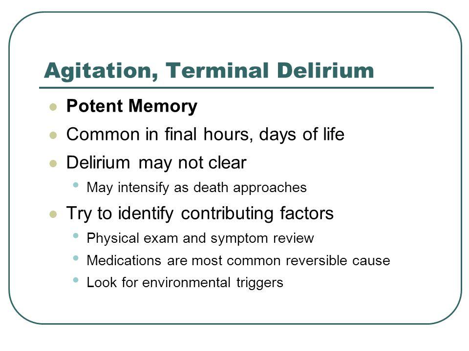Agitation, Terminal Delirium