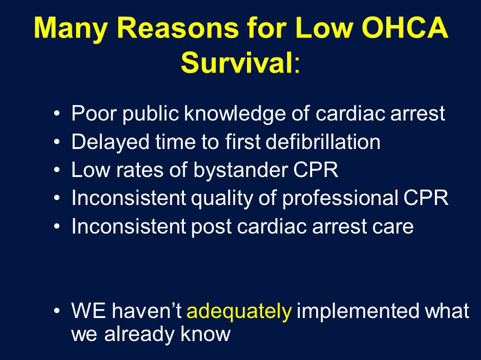 Many Reasons for Low OHCA Survival: