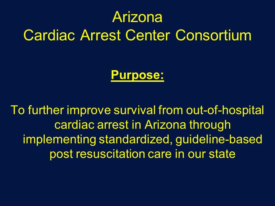 Arizona Cardiac Arrest Center Consortium