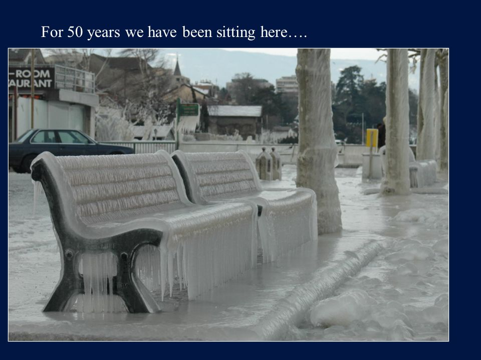 For 50 years we have been sitting here….