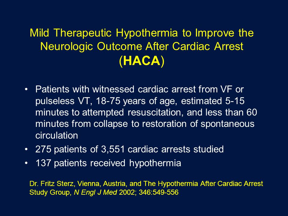 a research on the effects of mild systemic hypothermia after resuscitation from cardiac arrest on ne Hypothermia for cardiac arrest greer, david 2006-05-22 00:00:00 therapeutic hypothermia for cardiac arrest survivors has emerged as a highly effective means of improving neurologic outcome there are a number of purported mechanisms by which it is felt to be effective, but the exact mechanism is unknown.