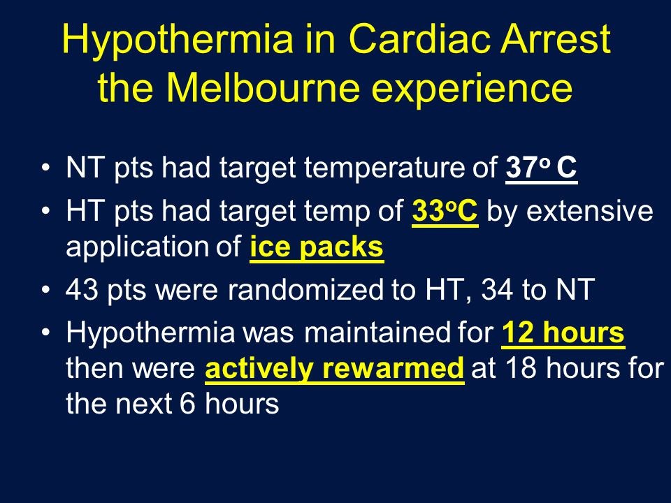 Hypothermia in Cardiac Arrest the Melbourne experience