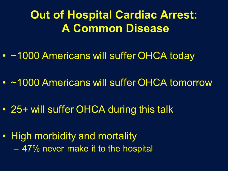 Out of Hospital Cardiac Arrest: A Common Disease