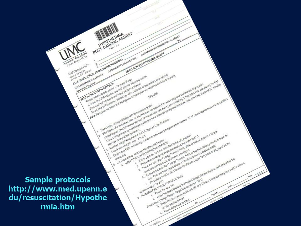 Sample protocols http://www.med.upenn.edu/resuscitation/Hypothermia.htm