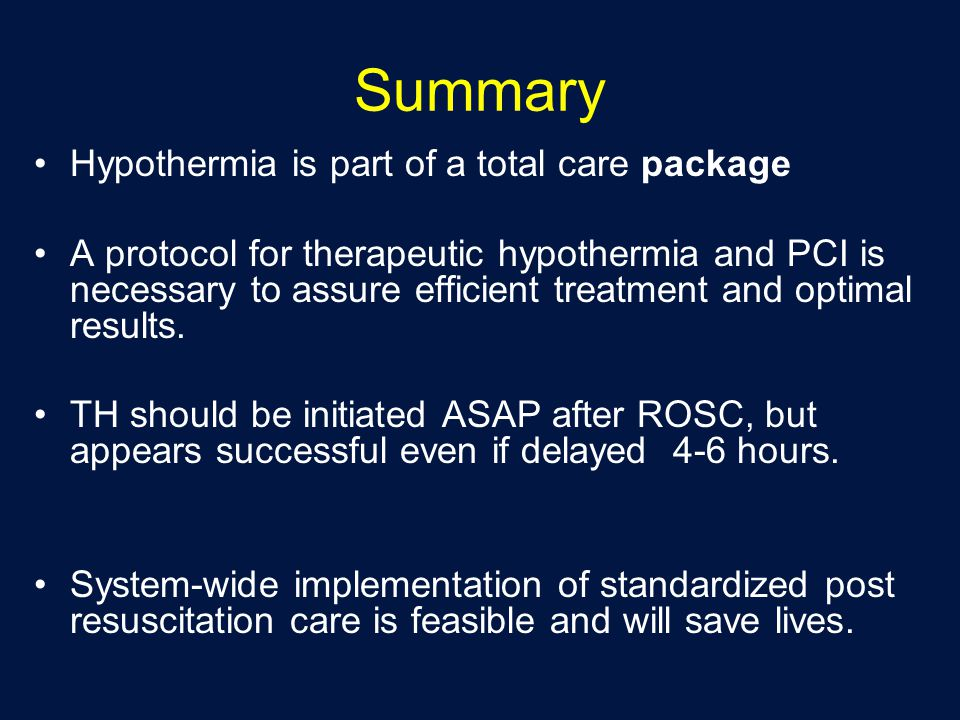 Summary Hypothermia is part of a total care package