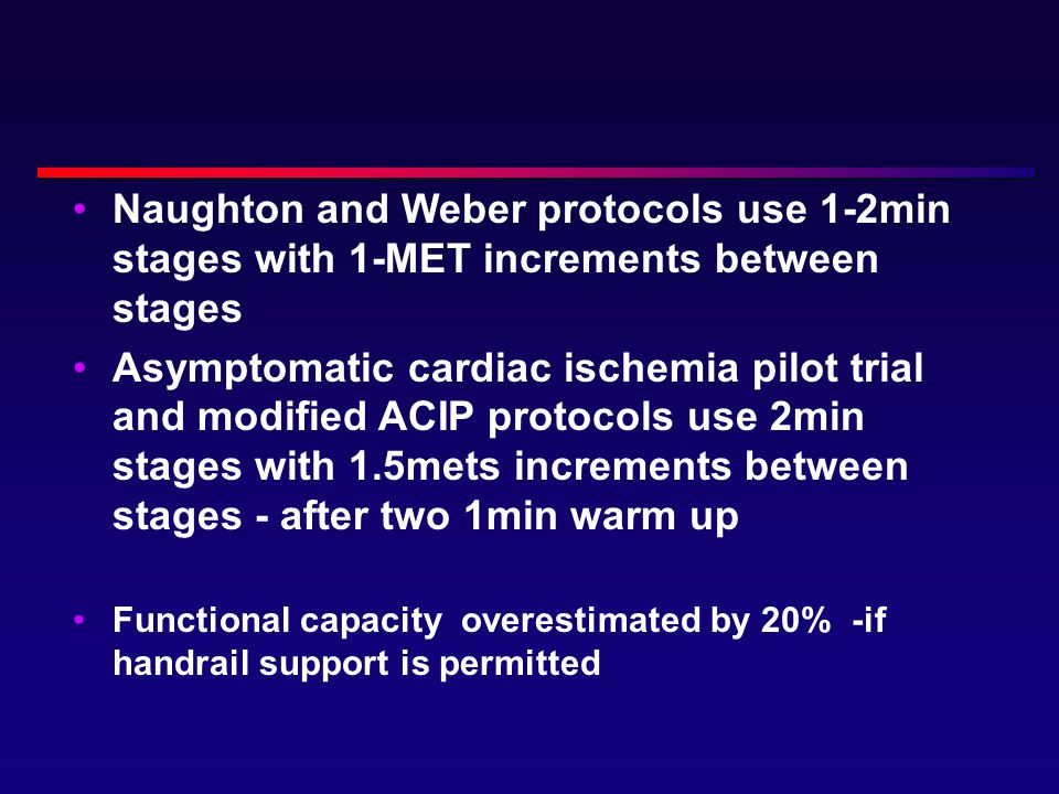 Naughton and Weber protocols use 1-2min stages with 1-MET increments between stages