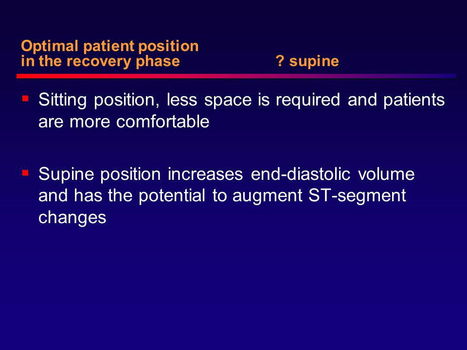 Optimal patient position in the recovery phase supine