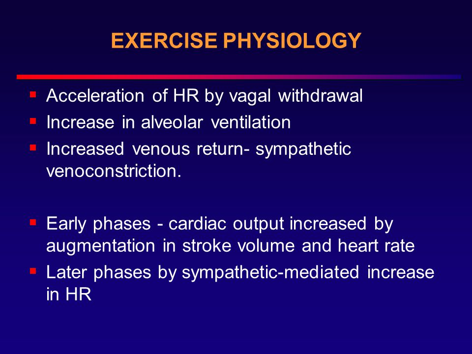 EXERCISE PHYSIOLOGY Acceleration of HR by vagal withdrawal