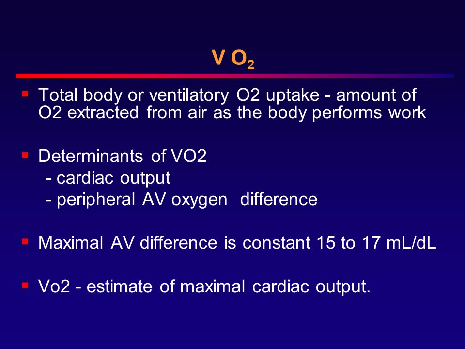 V O2 Total body or ventilatory O2 uptake - amount of O2 extracted from air as the body performs work.