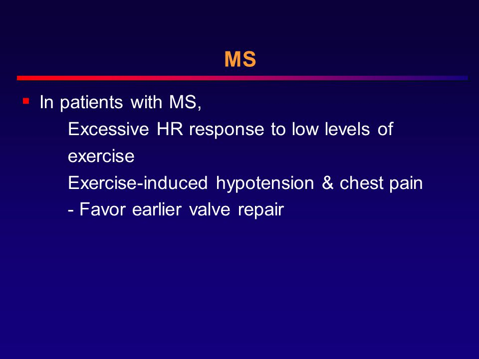 MS In patients with MS, Excessive HR response to low levels of