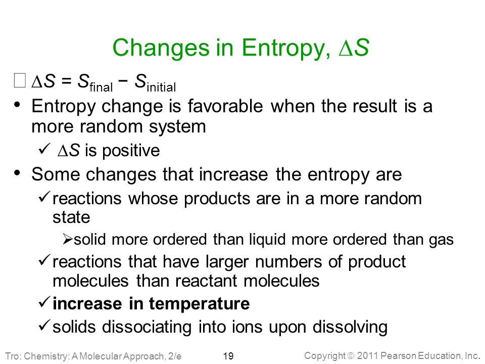 Changes in Entropy, DS DS = Sfinal − Sinitial