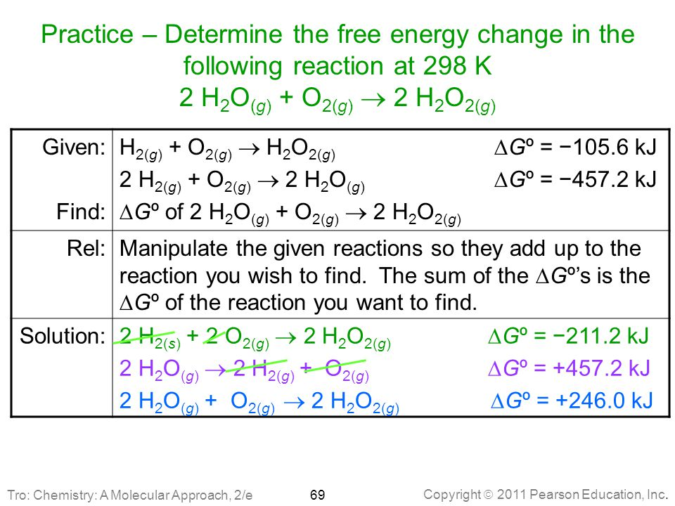 Practice – Determine the free energy change in the following reaction at 298 K 2 H2O(g) + O2(g)  2 H2O2(g)