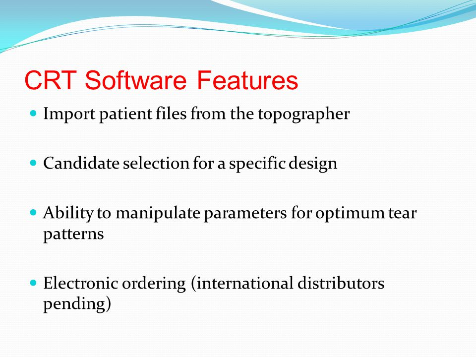 CRT Software Features Import patient files from the topographer