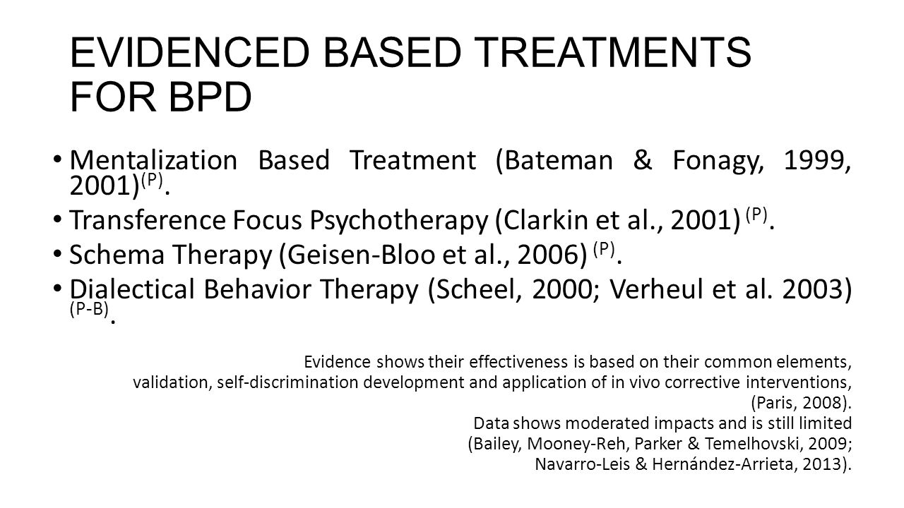 EVIDENCED BASED TREATMENTS FOR BPD