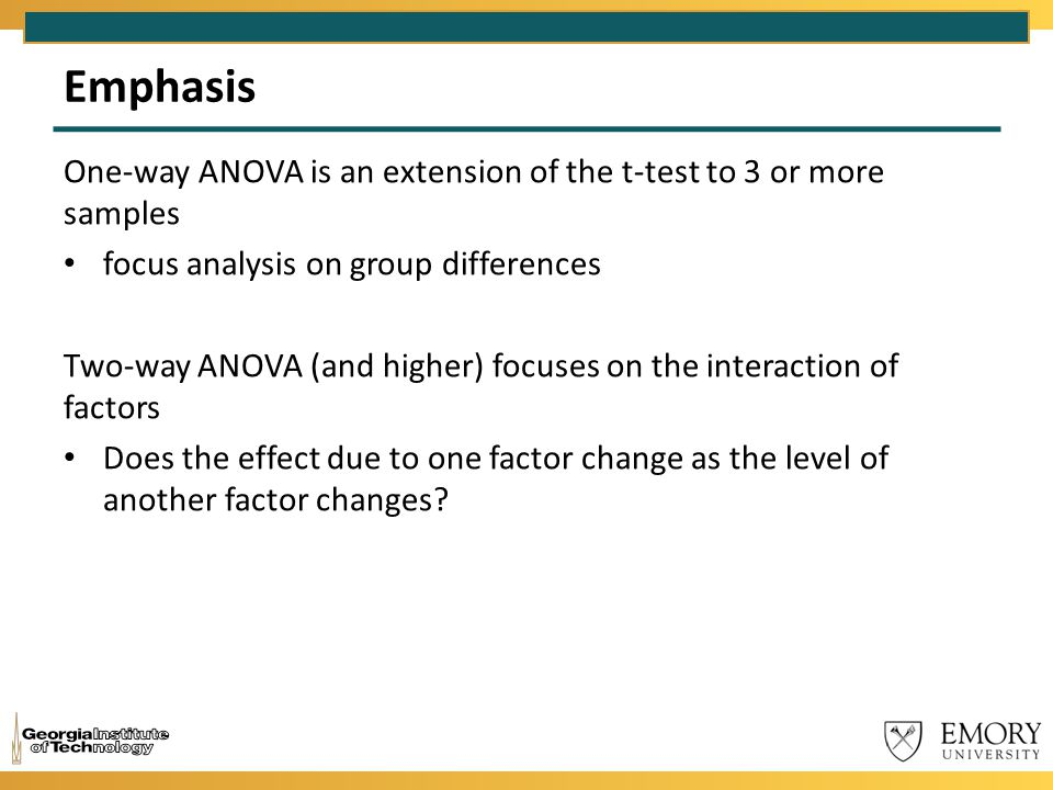 Emphasis One-way ANOVA is an extension of the t-test to 3 or more samples. focus analysis on group differences.