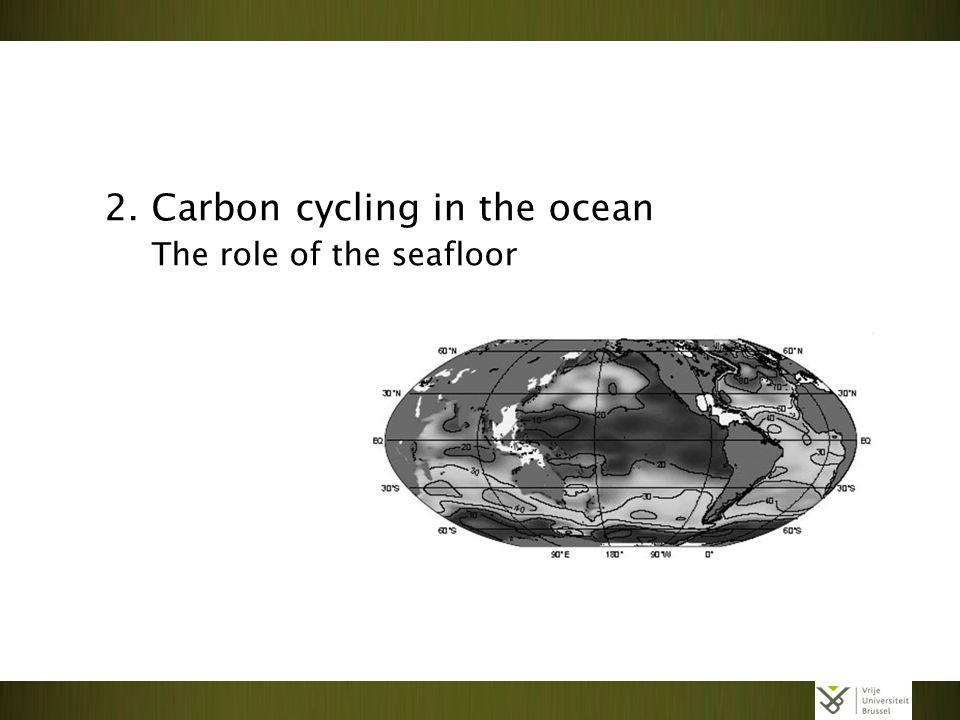 2. Carbon cycling in the ocean The role of the seafloor