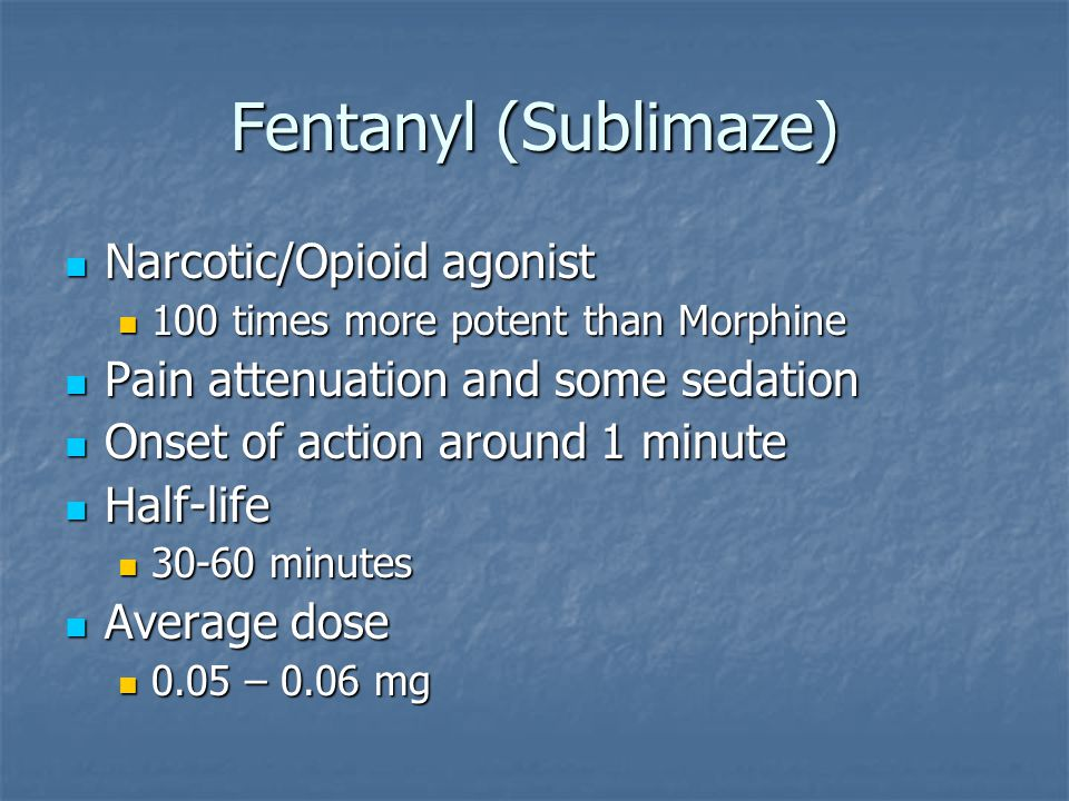 Fentanyl (Sublimaze) Narcotic/Opioid agonist