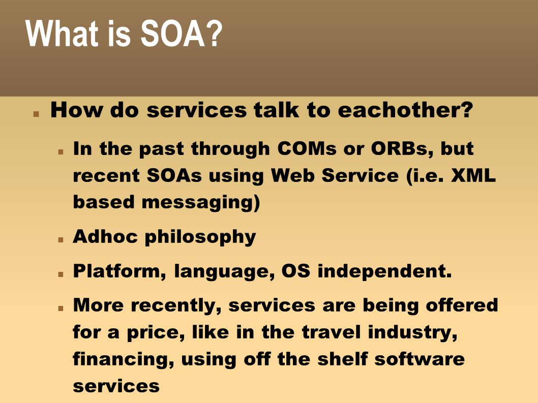 What is SOA How do services talk to eachother