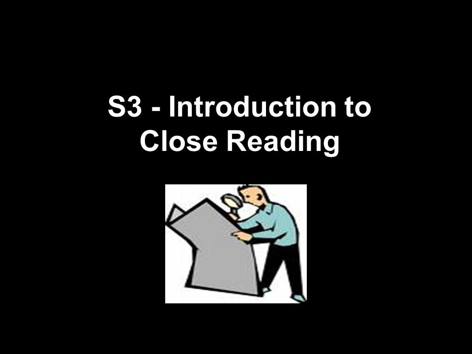 S3 - Introduction to Close Reading