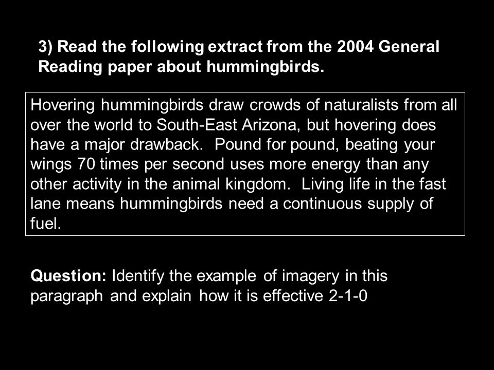3) Read the following extract from the 2004 General Reading paper about hummingbirds.