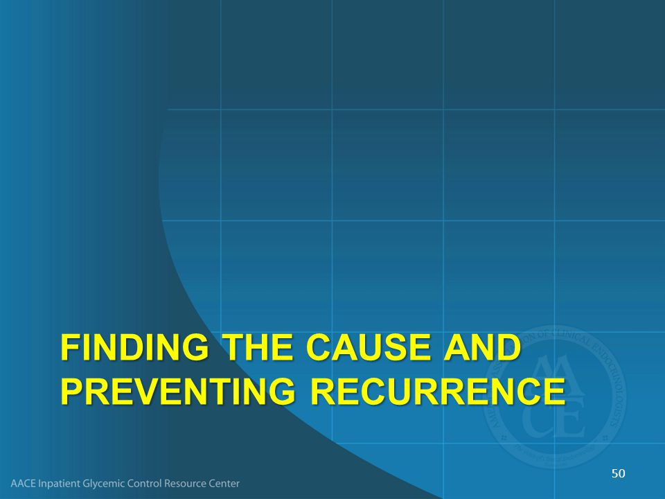 Finding the Cause and Preventing Recurrence