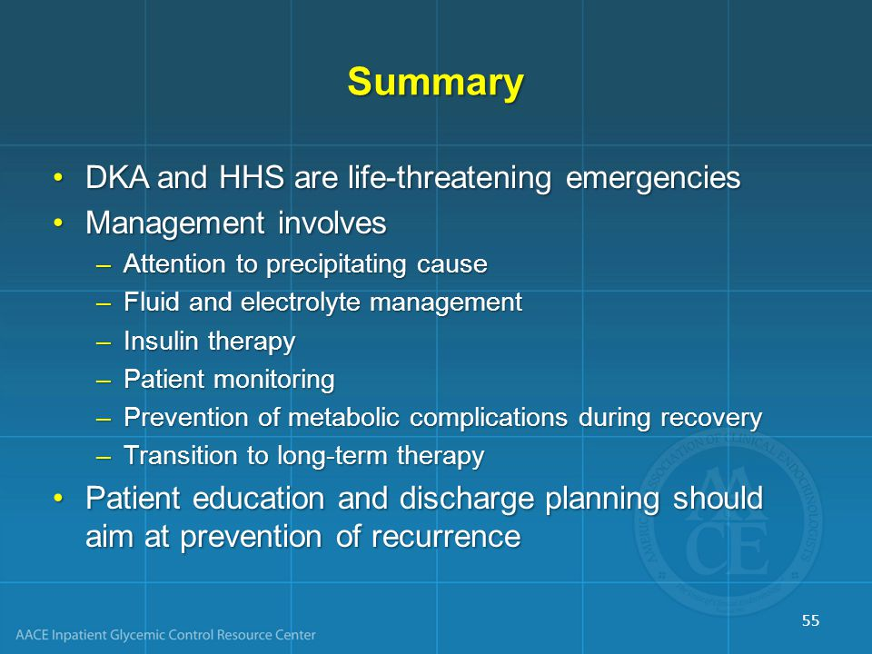 Summary DKA and HHS are life-threatening emergencies