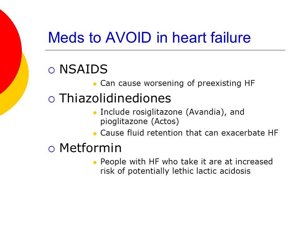 Meds to AVOID in heart failure