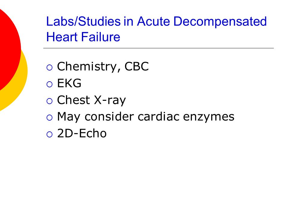 Labs/Studies in Acute Decompensated Heart Failure