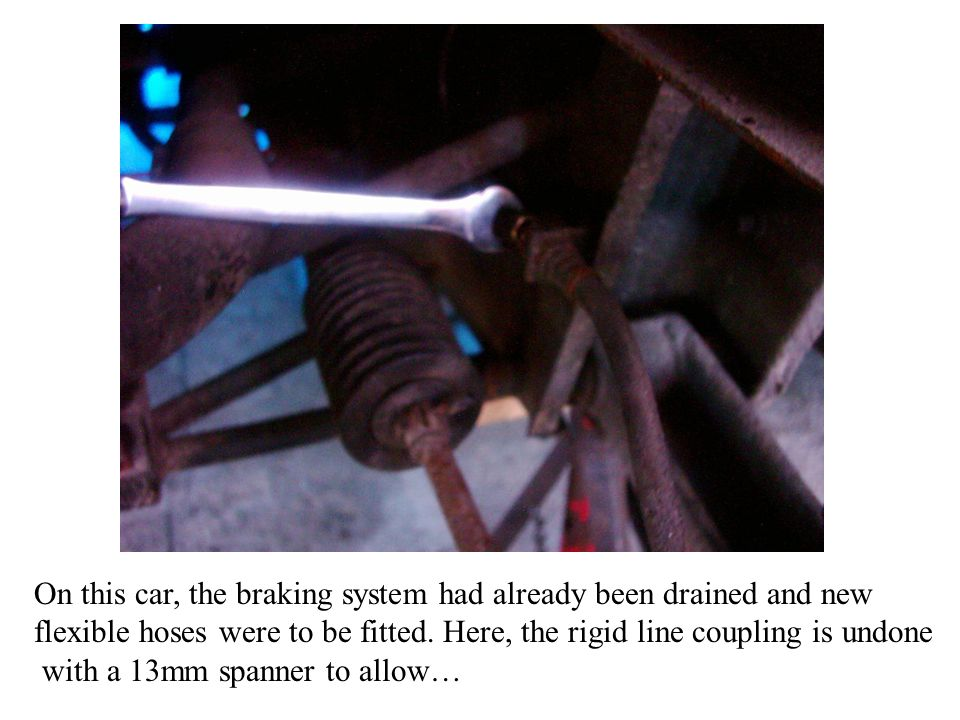 On this car, the braking system had already been drained and new