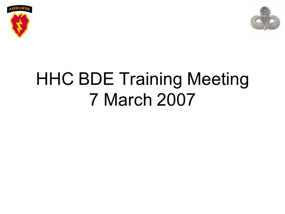 HHC BDE Training Meeting 7 March 2007