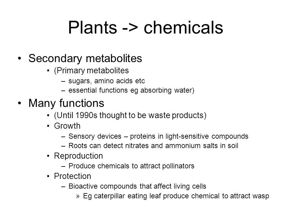 Plants -> chemicals