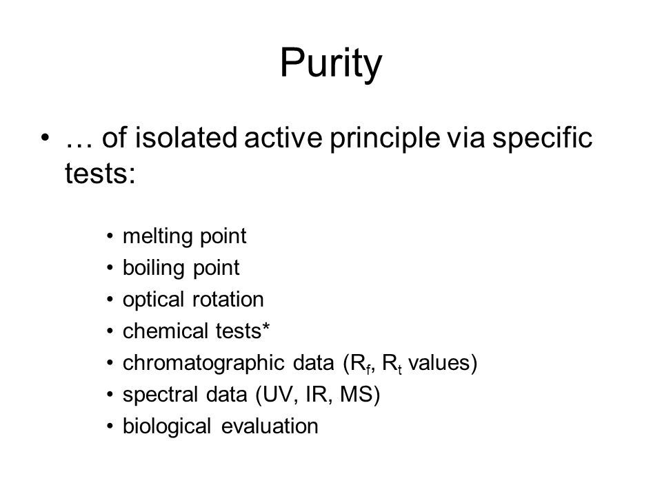 Purity … of isolated active principle via specific tests: