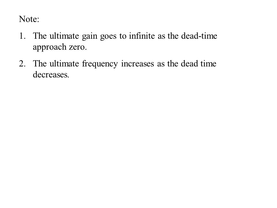 Note: The ultimate gain goes to infinite as the dead-time approach zero.