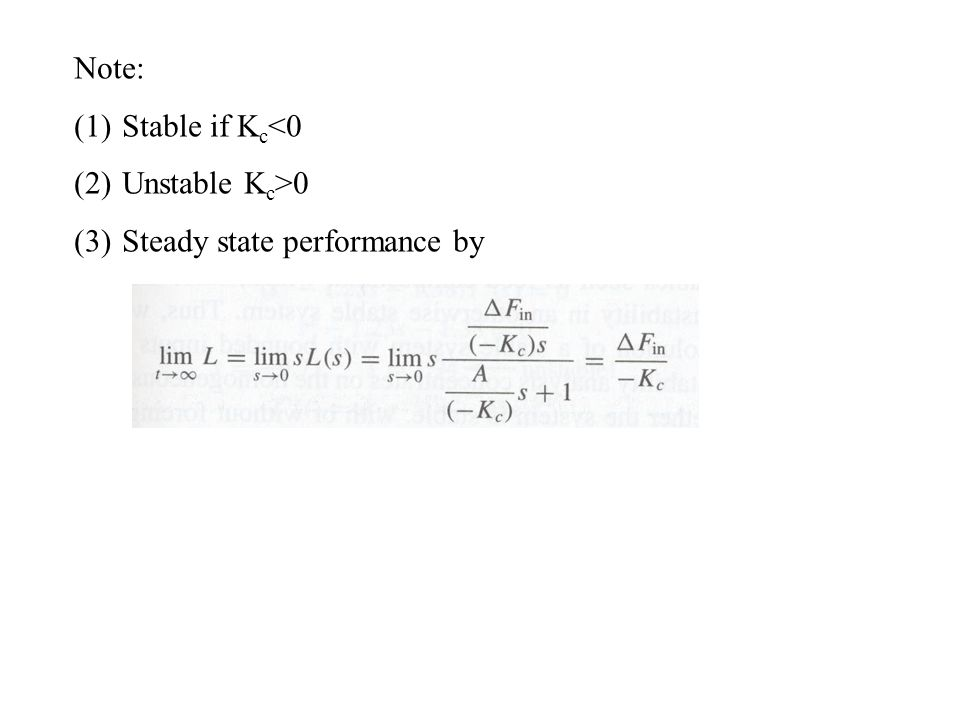 Note: Stable if Kc<0 Unstable Kc>0 Steady state performance by