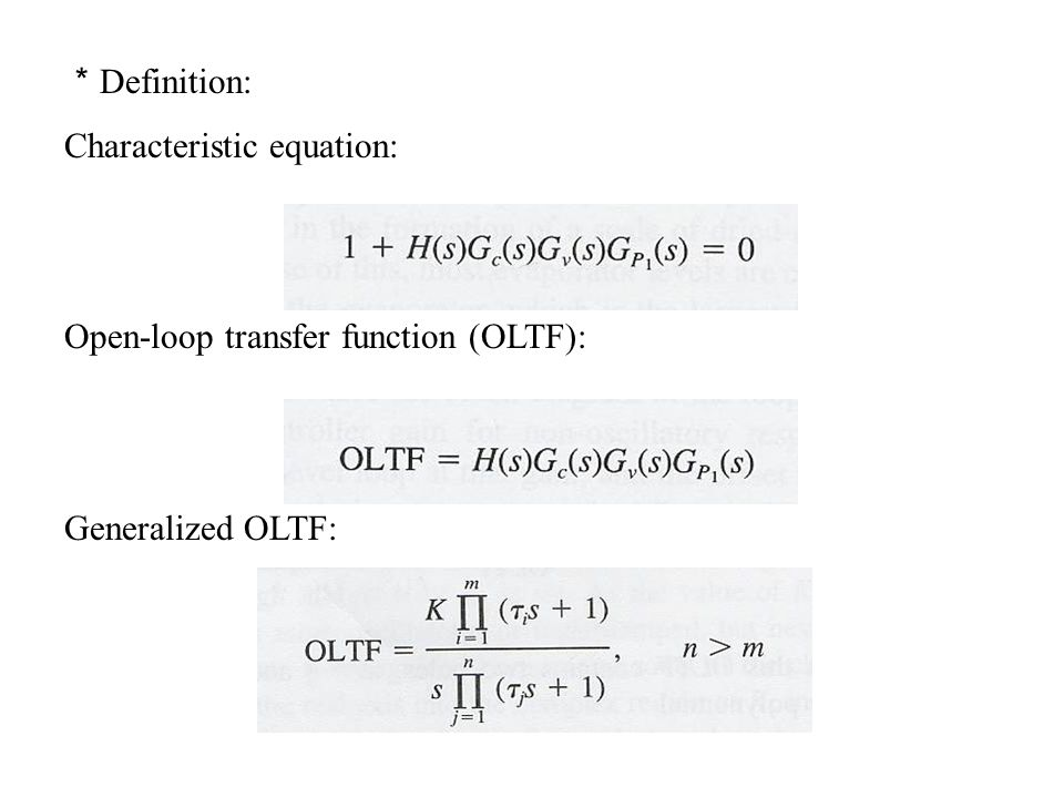 *Definition: Characteristic equation: Open-loop transfer function (OLTF): Generalized OLTF: