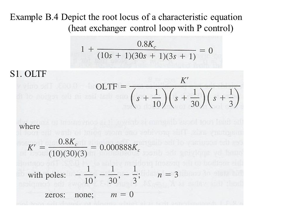 Example B.4 Depict the root locus of a characteristic equation (heat exchanger control loop with P control)